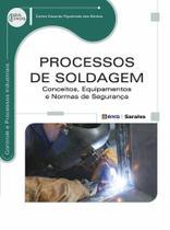 Livro - Processos de soldagem - Conceitos, equipamentos e normas de segurança