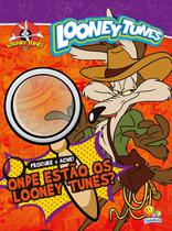 Livro - Procure e ache! Onde estão os Looney Tunes? -