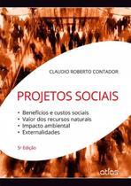 Livro - Projetos Sociais: Benefícios, Custos Sociais, Valor Dos Recursos Naturais, Impacto Ambiental -