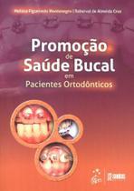 Livro - Promoção de Saúde Bucal Em Pacientes Ortodônticos - Santos -