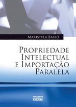 Livro - Propriedade Intelectual e Importação Paralela -