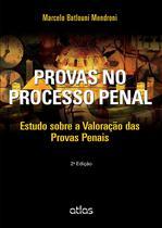 Livro - Provas No Processo Penal: Estudo Sobre A Valoração Das Provas Penais -