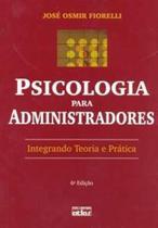 Livro - Psicologia para administradores: Integrando teoria e prática - 6ª edição - Atlas -