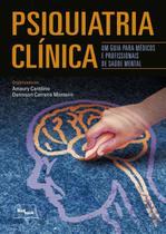 Livro - Psiquiatria Clínica - Um Guia Para Médicos e Profissionais de Saúde Mental - Cantilino - Medbook -