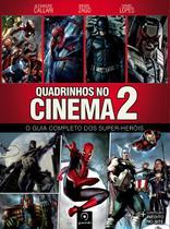 Livro - Quadrinhos no cinema 2 - O guia completo dos super-heróis