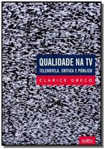 Livro - Qualidade na TV: telenovela, crítica e público -