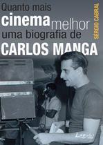 Livro - Quanto mais cinema melhor - Uma biografia de Carlos Manga -