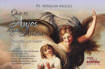 Livro que os anjos digam amém: orações aos anjos- rezando com seu anjo da guarda - pe. marlon mucio - Missão sede santos