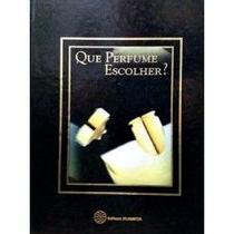 Livro - Que Perfume Escolher - Editora planeta