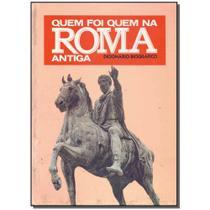 Livro - Quem Foi Quem Na Roma Antiga - Art editora