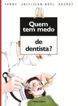 Livro - Quem tem medo de dentista? -