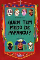 Livro - Quem tem medo de papangu? -