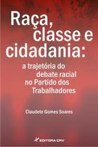Livro - Raça, classe e cidadania -