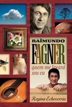 Livro - Raimundo Fagner - quem me levará sou eu -