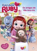 Livro - Rainbow Ruby - Os amigos da vila arco-íris -