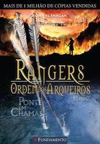 Livro - Rangers Ordem Dos Arqueiros 02 - Ponte Em Chamas -