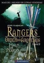 Livro - Rangers Ordem Dos Arqueiros 09 - Halt Em Perigo -