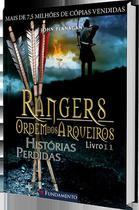 Livro - Rangers Ordem Dos Arqueiros 11 - Histórias Perdidas -