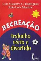 Livro - Recreação: Trabalho Sério e Divertido - Rodrigues - Ícone -