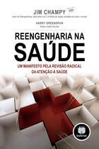 Livro - Reengenharia na Saúde - Um Manifesto pela Revisão Radical da Atenção à Saúde