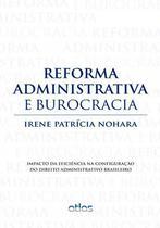 Livro - Reforma Administrativa E Burocracia -