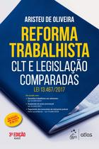 Livro - Reforma Trabalhista - CLT e Legislação Comparadas - Lei 13.467/2017 -