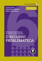 Livro - Resolução de Problemas nas Aulas de Matemática - Volume 6: O Recurso Problemateca