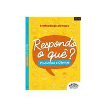Livro - Respondo o Quê Problemas e Dilemas - Moura -