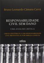 Livro - Responsabilidade Civil Sem Dano Limites Epistêmicos A Responsabilidade Civil Prev Ou Simples Conduta -