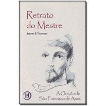 Livro - Retrato Do Mestre-Oracao Sao Franscisco De Assis - Triom