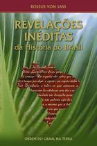 Livro Revelações Inéditas Da História Do Brasil - Ordem Do Graal