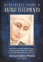 Livro revelações sobre o antigo testamento - ana catarina emmerich - Armazem