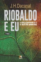 Livro - Riobaldo & eu: a roça imigrante e o sertão mineiro -