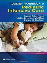 Livro Rogers Handbook Of Pediatric Intensive Care - Lippincott