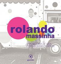 Livro - Rolando Massinha - Uma história de vida com receitas de amor