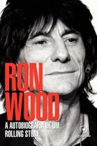 Livro - Ron Wood - A autobiografia de um Rolling Stone