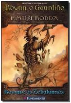Livro - Rowan, O Guardião 04 - Rowan E Os Zebakianos -