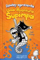 Livro - Rowley Apresenta: Uma Aventura Supimpa -