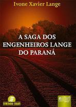 Livro - Saga dos Engenheiros Lange do Paraná, A -