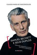 Livro - Samuel Beckett e seus duplos - espelhos, abismos e outras vertigens literárias -