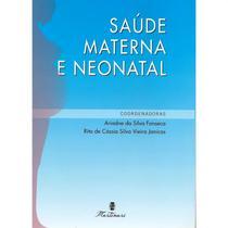 Livro - Saúde Materna e Neonatal - Fonseca  - Martinari