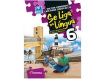 Livro Se Liga na Língua: Leitura, Produção de  - Texto e Linguagem Português 6º Ano