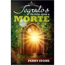 Livro Segredos da Vida Após a Morte  Perry Stone - Bvbooks