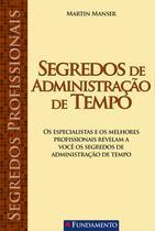 Livro - Segredos Profissionais - Segredos De Administração De Tempo -