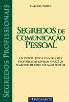 Livro - Segredos Profissionais - Segredos De Comunicação Pessoal -