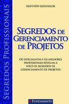 Livro - Segredos Profissionais - Segredos De Gerenciamento De Projetos -