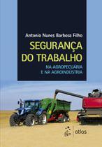 Livro - Segurança do Trabalho na Agropecuária e na Agroindústria -