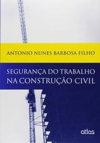 Livro - Segurança Do Trabalho Na Construção Civil -