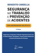 Livro - Segurança no Trabalho e Prevenção de Acidentes -