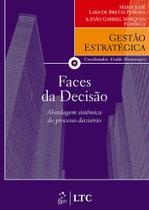 Livro - Série Gestão Estratégica Faces da Decisão - Abordagem Sistêmica do Processo Decisório -